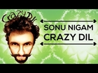 Crazy Dil - Sonu Nigam | Official Music Video | Being Indian Music