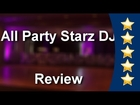 All Party Starz DJ Lancaster Review - Lancaster DJ Reviewn        Amazing n        5 Star Revie...