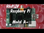 Raspberry Pi Model A+ Launch