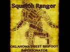 Squatch Ranger Radio Sound Bite