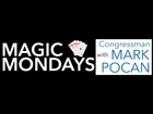 This is Magic Mondays with Congressman Mark Pocan