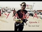 YAWA - Episode 1 (Man must chop)