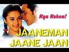 Jaaneman Jaane Jaan - Kya Kehna | Preity Zinta & Saif Ali Khan | Sonu Nigam & Alka Yagnik