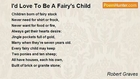 Robert Graves - I'd Love To Be A Fairy's Child