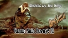 Naseebo Lal Very Sad Song - Kanho Nain Rowaye Ni